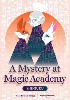 【新宿】A Mystery at Magic Academy SHINJUKU